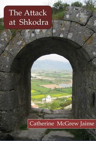 The Attack at Shkodra  by  Catherine  Jaime