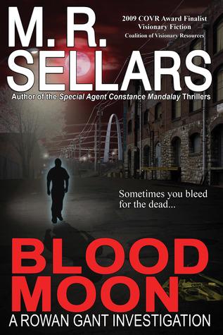 Blood Moon: A Rowan Gant Investigation  by  M. R. Sellars
