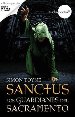 Sanctus. Los guardianes del sacramento  by  Simon Toyne