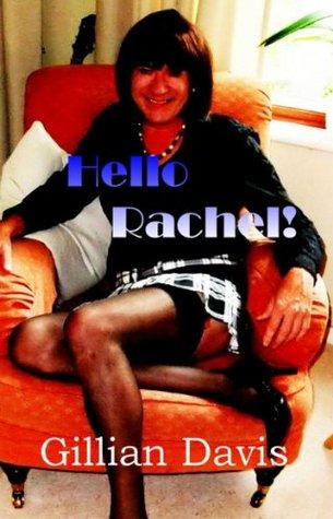 Hello Rachel!: A story of sexual discovery. Gillian Davis