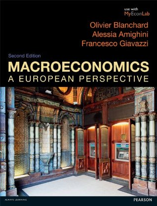 Macroeconomics: A European Perspective Olivier J. Blanchard