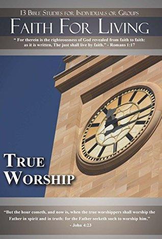 Faith for Living   True Worship Kimberly Wesley Freeman