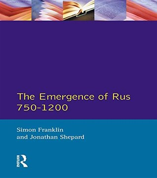 Emergence of Rus 750-1200, The  by  Simon Franklin