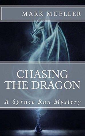 Chasing The Dragon Mark Mueller