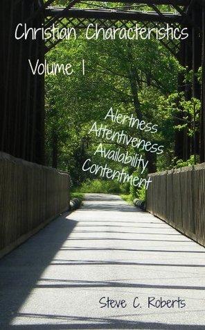 Christian Characteristics Volume I Steve Roberts