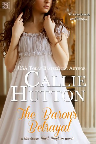 The Baron's Betrayal (Marriage Mart Mayhem, #4)