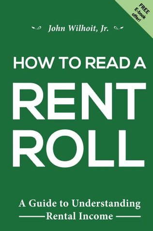 How To Read A Rent Roll  by  John Wilhoit Jr.