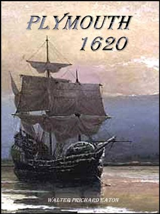 Plymouth 1620  by  Walter Prichard Eaton