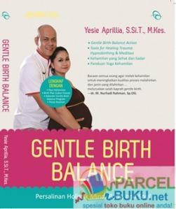 gentle birth balance Yesie Aprillia, S.Si.T., M.Kes