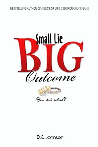 Small Lie Big Outcome (Camille series Book 4) D.C. Johnson