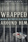 Wrapped Around Him (Moroad MC, #1)