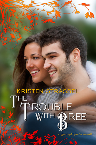 The Trouble With Bree (A Spotlight Series Novella)