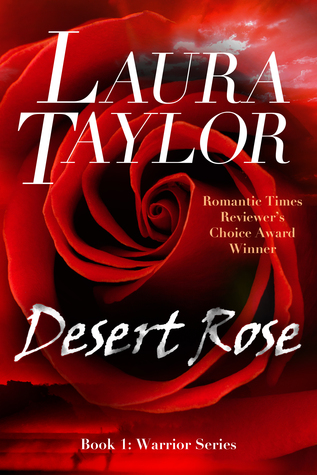 Desert Rose (Book #1 - Warrior Series) Laura Taylor