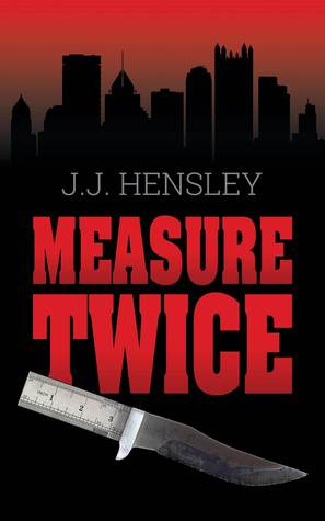 Measure Twice by J.J. Hensley