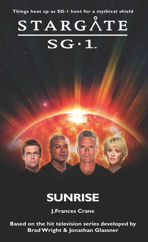Sunrise (Stargate SG-1, #21)  by  J. Frances Crane