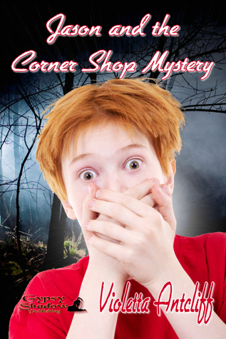 Jason and the Corner Shop Mystery Violetta Antcliff