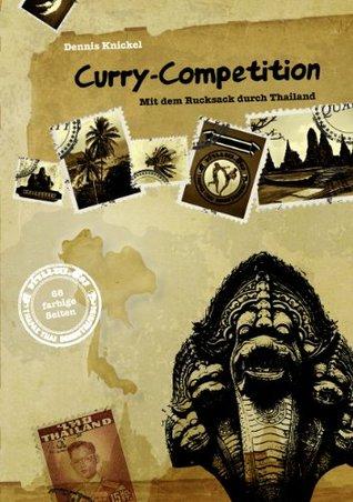 Curry-Competition: Mit dem Rucksack durch Thailand  by  Dennis Knickel