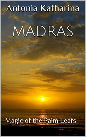 Madras: Magic of the Palm Leafs Antonia Katharina