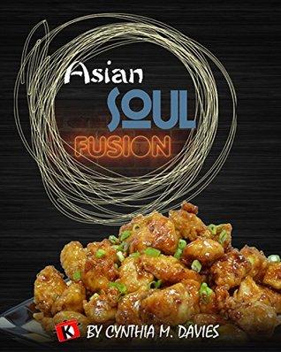 Asian Soul Fusion  by  Cynthia Davies