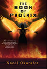 The Book of Phoenix (Who Fears Death, #0.1)