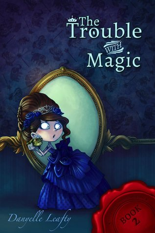 The Trouble With Magic (The Secret Stepsister Society #2)