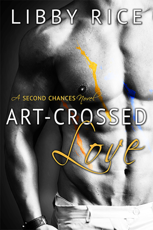 Art-Crossed Love (Second Chances #2)