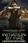Initiation by Fire (Underground, #3)