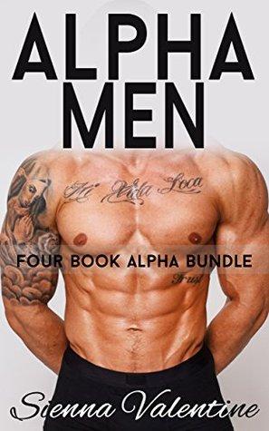 Alpha Men (Four Book Box Set Alpha Male Bundle)  by  Sienna Valentine
