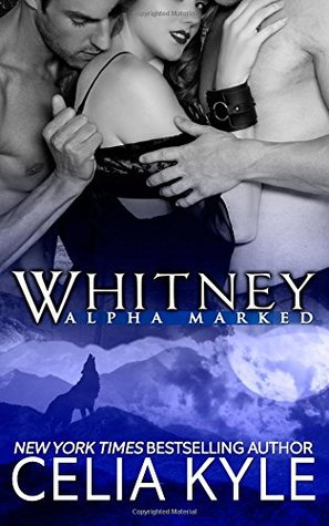 Whitney (Alpha Marked) (Volume 3)  by  Celia Kyle