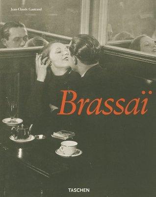 Brassaï Luniversel Jean-Claude Gautrand