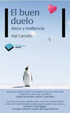 El buen duelo  by  Anji Carmelo