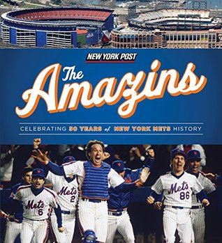 The Amazins: Celebrating 50 Years of New York Mets History New York Post
