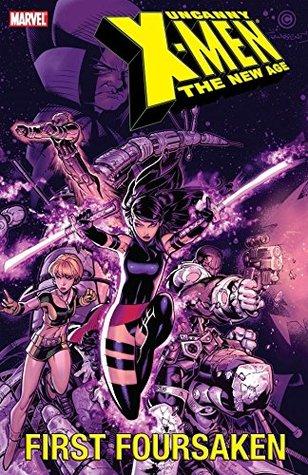Uncanny X-Men: The New Age Vol. 5: First Forsaken v. 4 Chris Claremont