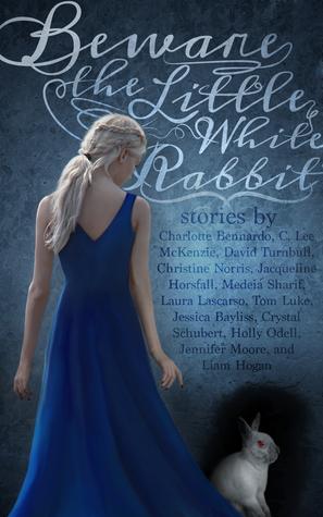 Beware the Little White Rabbit by Charlotte Bennardo