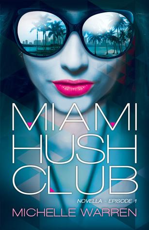 Miami Hush Club: Episode 1 (Miami Hush Club, #1)