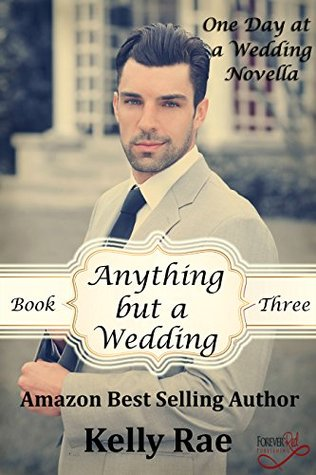 Anything but a Wedding (One Day at a Wedding, #3)