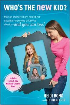 Who's the New Kid?: How an Ordinary Mom Helped Her Daughter Overcome Childhood Obesity-- And You Can, Too!