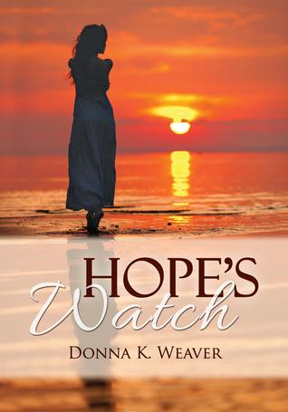 Hopes Watch, Safe Harbors #1.5 Donna K. Weaver