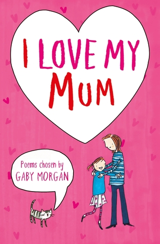 I Love My Mum  by  Gaby Morgan