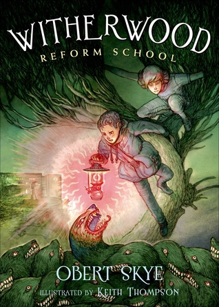Book Review: Witherwood Reform School + Giveaway