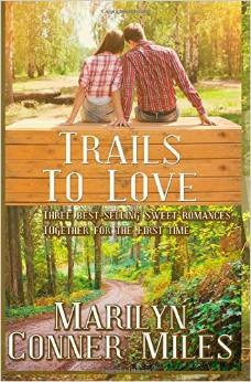 Trails To Love by Marilyn Conner Miles