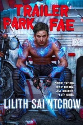 Trailer Park Fae Lilith Saintcrow