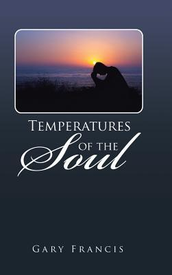 Temperatures of the Soul Gary Francis
