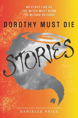 Dorothy Must Die: Stories
