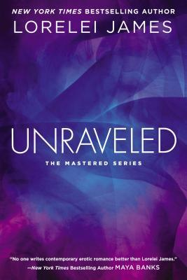 Unraveled (Mastered, #3)