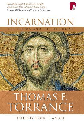 Incarnation: The Person and Life of Christ  by  Thomas F. Torrance