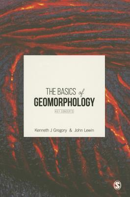 The Basics of Geomorphology: Key Concepts Kenneth J. Gregory