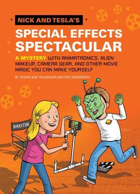 Nick and Tesla's Special Effects Spectacular: A Mystery with Animatronics, Alien Makeup, Camera Gear, and Other Movie Magic You Can Make Yourself! (Nick and Tesla, #5)