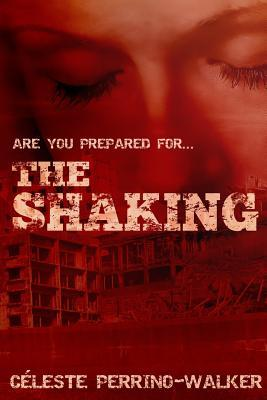 The Shaking by Céleste Perrino-Walker
