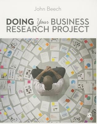 Doing Your Business Research Project  by  John Beech